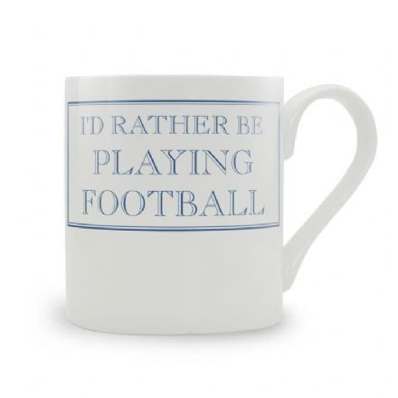 """I'd Rather Be Playing Football"" fine bone china mug from Stubbs Mugs"
